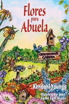 Flores Para Abuela by Kendahl Youngs