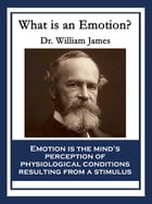 What is an Emotion? by Dr. William James