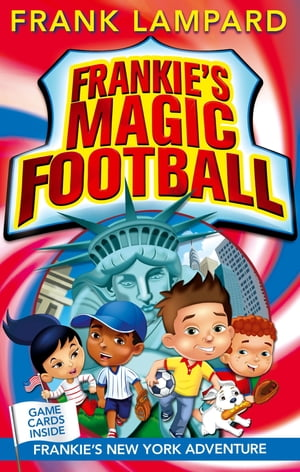 Frankie's Magic Football: Frankie's New York Adventure Book 9