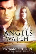 As Angels Watch by Norma Budden