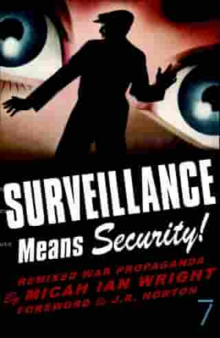 Surveillance Means Security: Remixed War Propaganda by Micah Ian Wright