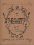 Clawhammer Ukulele: Tabs and Techniques by Aaron Keim