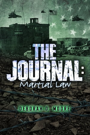 The Journal: Martial Law (The Journal Book 6) by Deborah D. Moore