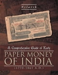 A Comprehensive Guide of Early Paper Money of India (1770-1861 A.D.) (Reference Reference & Language) photo