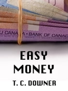Easy Money by T. C. Downer