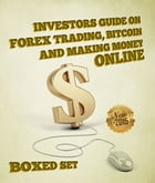 Investors Guide On Forex Trading, Bitcoin and Making Money Online: Currency Trading Strategies and Digital Cryptocurrencies for Bitcoin Buying and Sel by Speedy Publishing