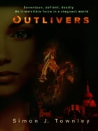 Outlivers by Simon J Townley