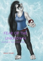 Fear of the Unknown by Wolfen Saunderson