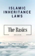 Islamic Inheritance Laws: The Basics by Abdullah Din