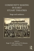 Community-Making in Early Stuart Theatres: Stage and audience