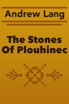 The Stones Of Plouhinec by Andrew Lang
