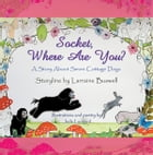 Socket, Where Are You?: A Story About Seven Cottage Dogs by Jude Leonard and Larraine Buswell