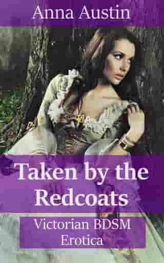 Taken By The Redcoats: Victorian BDSM Erotica