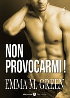 Non provocarmi! Vol. 9 by Emma M. Green