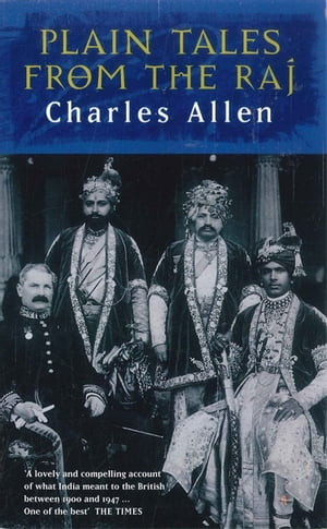 Plain Tales From The Raj Images of British India in the 20th Century