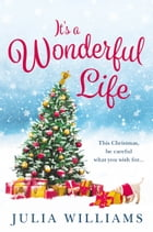 It's a Wonderful Life: The Christmas bestseller is back with an unforgettable holiday romance by Julia Williams