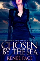 Chosen by the Sea by Renee Pace