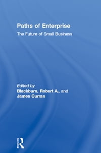 Paths of Enterprise: The Future of Small Business