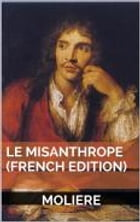 Le Misanthrope by Moliere