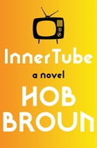 Inner Tube: A Novel by Hob Broun