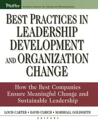 Best Practices in Leadership Development and Organization Change: How the Best Companies Ensure…