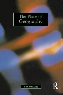 Book The Place of Geography by Tim Unwin