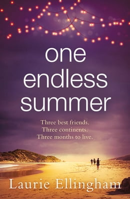 Book One Endless Summer: Heartwarming and poignant the perfect beach read by Laurie Ellingham