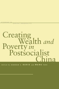 Creating Wealth and Poverty in Postsocialist China