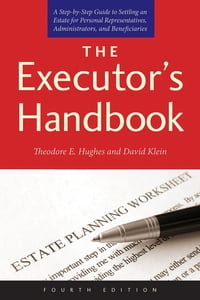 The Executor's Handbook: A Step-by-Step Guide to Settling an Estate for Personal Representatives…