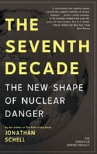 The Seventh Decade: The New Shape of Nuclear Danger