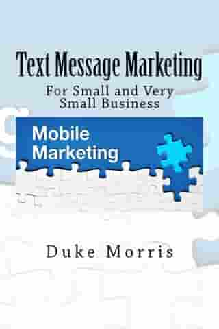 Text Message Marketing by Duke Morris