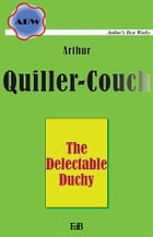 The Delectable Duchy by Arthur Quiller