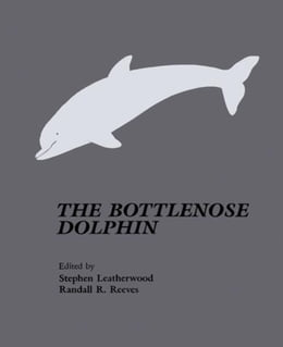 Book The Bottlenose Dolphin by Leatherwood, Stephen