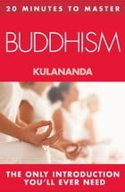 20 MINUTES TO MASTER … BUDDHISM by Kulananda