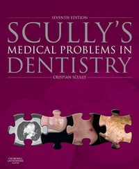 Scully's Medical Problems in Dentistry E-Book
