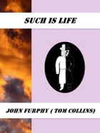 Such is Life by John Furphy (Tom Collins)