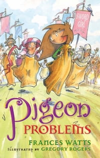 Pigeon Problems: Sword Girl Book 6