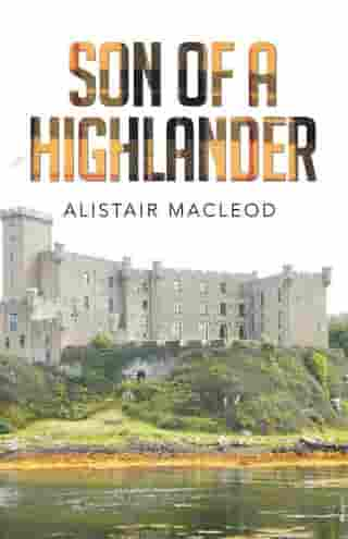 Son of a Highlander by Alistair MacLeod