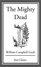 The Mighty Dead by William Campbell Gault