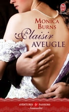 Plaisir aveugle by Monica Burns