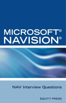 Microsoft NAV Interview Questions: Unofficial Microsoft Navision Business Solution Certification…