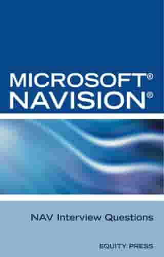 Microsoft NAV Interview Questions: Unofficial Microsoft Navision Business Solution Certification Review by Equity Press