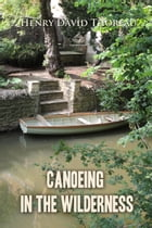 Canoeing in the wilderness by Henry Thoreau