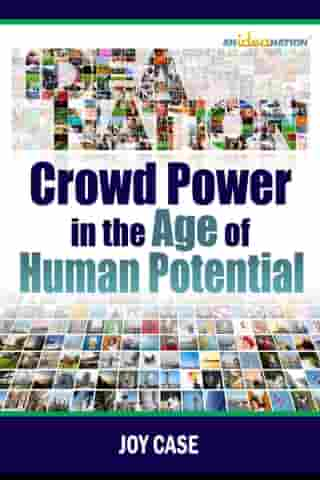 Crowd Power in the Age of Human Potential