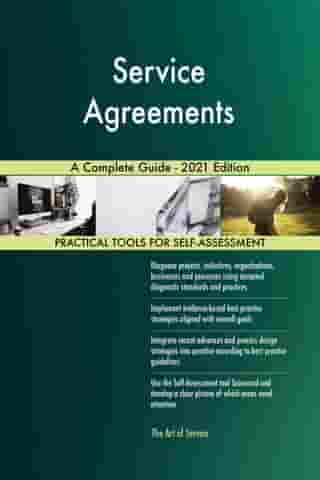 Service Agreements A Complete Guide - 2021 Edition by Gerardus Blokdyk