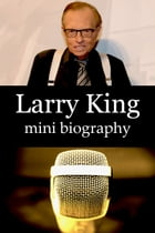 Larry King Mini Biography by eBios