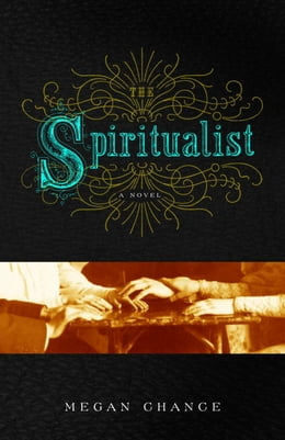 Book The Spiritualist: A Novel by Megan Chance
