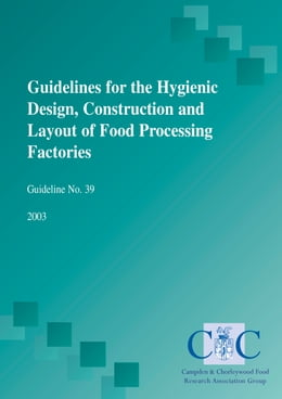 Book Guidelines for the hygienic design, construction and layout of food processing factories by Dr. John Holah