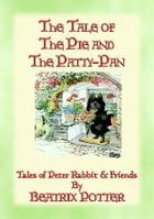 THE TALE OF THE PIE AND THE PATTY-PAN - The Tales of Peter Rabbit Book 07: The Tales of Peter Rabbit Book 07 by Beatrix Potter