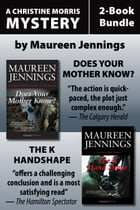 Christine Morris Mysteries 2-Book Bundle: Does Your Mother Know? / The K Handshape by Maureen Jennings